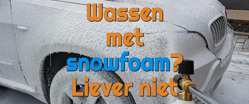 Niet wassen met snowfoam