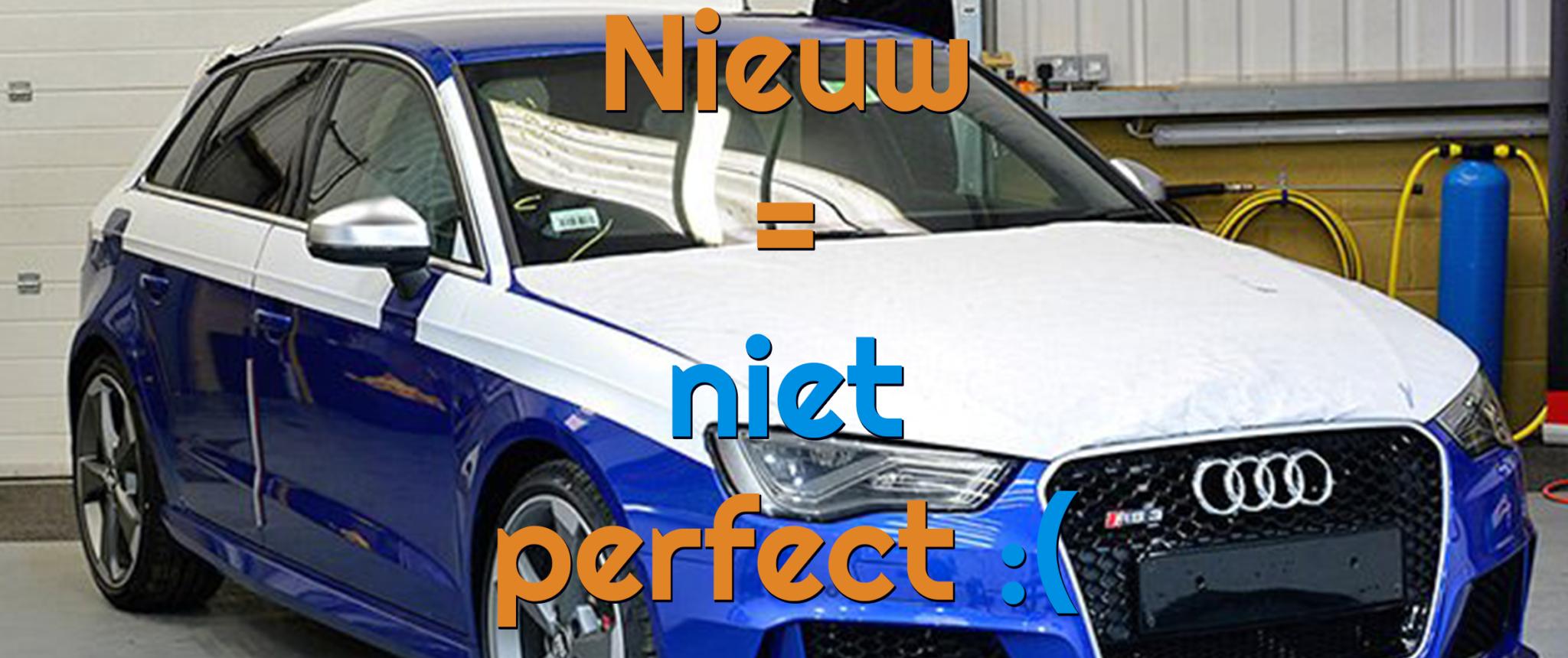 Nieuwe auto's zijn niet perfect